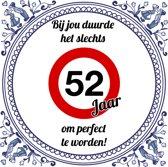 Verjaardag Tegeltje met Spreuk (52 jaar): bij jou duurde het slechts 52 jaar om perfect te worden + Cadeau verpakking & Plakhanger