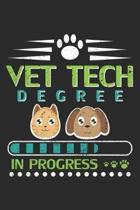 Vet Tech Degree in Progress: Veterin�rtechniker Notizbuch liniert DIN A5 - 120 Seiten f�r Notizen, Zeichnungen, Formeln - Organizer Schreibheft Pla