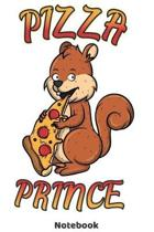 Pizza Prince Notebook: 120 Pages Dot Grid 6'x9' - Cool Pizza Squirrel Journal for male Pizza Lovers and Pizza Fans. Birthday Gift Idea or Chr