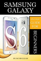 Samsung Galaxy S6: An Easy Guide for Beginners