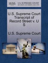 U.S. Supreme Court Transcript of Record Street V. U S