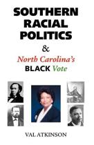 Southern Racial Politics And North Carolina's Black Vote