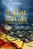 The Illegal and the Refugee-An American Love Story