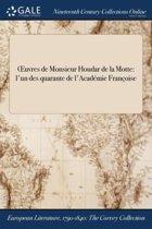 Oeuvres De Monsieur Houdar De La Motte