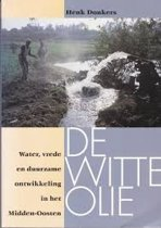 Witte olie.Water,vrede en...