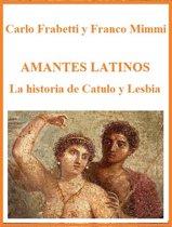 Amantes latinos - La historia de Catulo y Lesbia