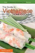 The Guide to Vietnamese Home Cooking - Over 25 Delicious Vietnamese Food Recipes