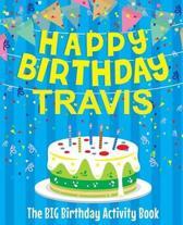 Happy Birthday Travis - The Big Birthday Activity Book