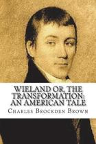 Wieland; Or the Transformation