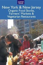 New York & New Jersey: The Best Organic Food Stores Farmers' Markets & Vegetarian Restaurants
