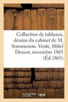 Catalogue d'Une Collection de Tableaux, Dessins, Estampes, Lithographies Du Cabinet de M. Sommesson