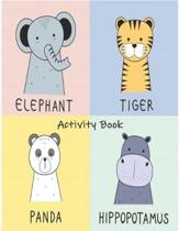 Elephant Tiger Panda Hippopotamus Activity Book: Premium Children's Animals Activity Book for Ages 3 and Up - Learn Achieve Grow Nature Series