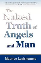 The Naked Truth of Angels and Man