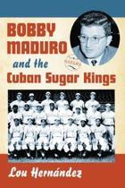Bobby Maduro and the Cuban Sugar Kings