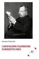 L'antifascismo fallimentare di Benedetto Croce