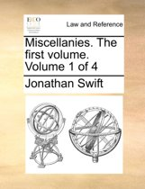 Miscellanies. the First Volume. Volume 1 of 4