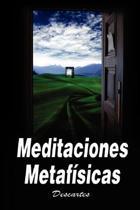 Meditaciones Metafisicas / Metaphysical Meditations