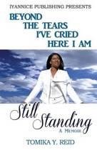Beyond the Tears I've Cried Here I Am Still Standing