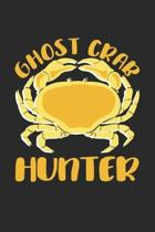 Ghost Crab Hunter: Crabbing Sea Animal Notebook 6x9 Inches 120 lined pages for notes Notebook 6x9 Inches - 120 lined pages for notes, dra