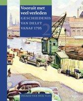 Geschiedenis van Delft 2 - Vooruit met veel verleden