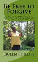 Be Free to Forgive