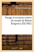 Voyage Et Aventures Autour Du Monde de Robert Kergorieu