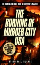 The Burning of Murder City USA