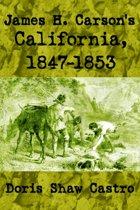 James H. Carson's California, 1847-1853