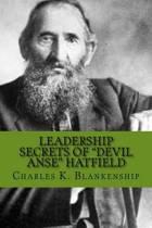 Leadership Secrets of Devil Anse Hatfield