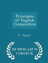 Principles of English Composition - Scholar's Choice Edition
