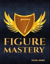 The 7 Figure Mastery