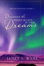 Discover the Hidden Beliefs in Your Dreams