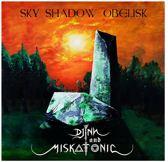 Sky Shadow Obelisk & Djinn And Miskatonic