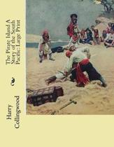 The Pirate Island a Story of the South Pacific