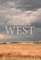 - - - And Out of the West