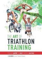 The Art Of Triathlon Training