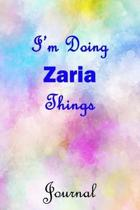I'm Doing Zaria Things Journal: Zaria First Name Personalized Journal 6x9 Notebook, Wide Ruled (Lined) blank pages, Cute Pastel Notepad, Watercolor Co