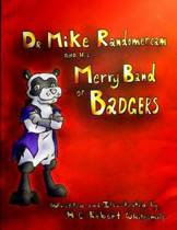 Dr. Mike Randomercam and His Merry Band of Badgers