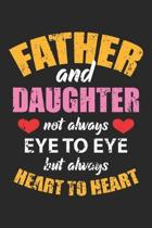 Father and Daughter: Heart to Heart Dot Grid Journal, Diary, Notebook 6 x 9 inches with 120 Pages