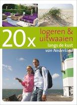 20 x logeren en uitwaaien langs de kust van Nederland
