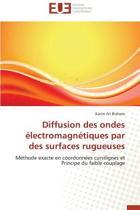 Diffusion Des Ondes �lectromagn�tiques Par Des Surfaces Rugueuses