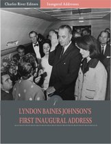 Inaugural Addresses: President Lyndon B. Johnsons First Inaugural Address (Illustrated)