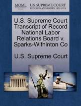 U.S. Supreme Court Transcript of Record National Labor Relations Board V. Sparks-Withinton Co