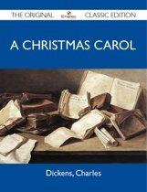 A Christmas Carol - The Original Classic Edition