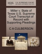 Miller V. State of Texas U.S. Supreme Court Transcript of Record with Supporting Pleadings