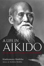 A Life In Aikido, A