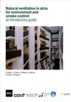 Natural Ventilation in Atria for Environment and Smoke Control