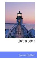 War, a Poem