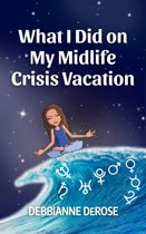 What I Did On My Midlife Crisis Vacation