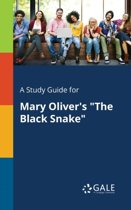 A Study Guide for Mary Oliver's the Black Snake